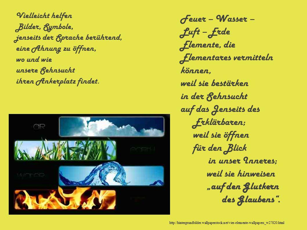 http://hintergrundbilder.wallpaperstock.net/vier-elemente-wallpapers_w27820.html Texte – sofern keine Quelle bzw.