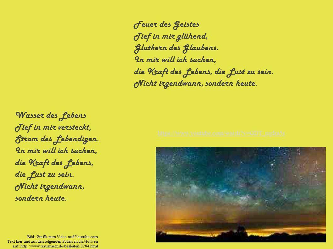 https://www.youtube.com/watch v=GDT_mjfra5s Feuer des Geistes Tief in mir glühend, Glutkern des Glaubens.