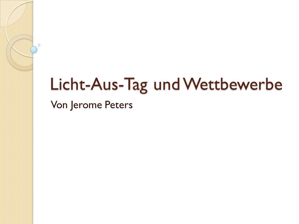 Licht-Aus-Tag und Wettbewerbe Von Jerome Peters