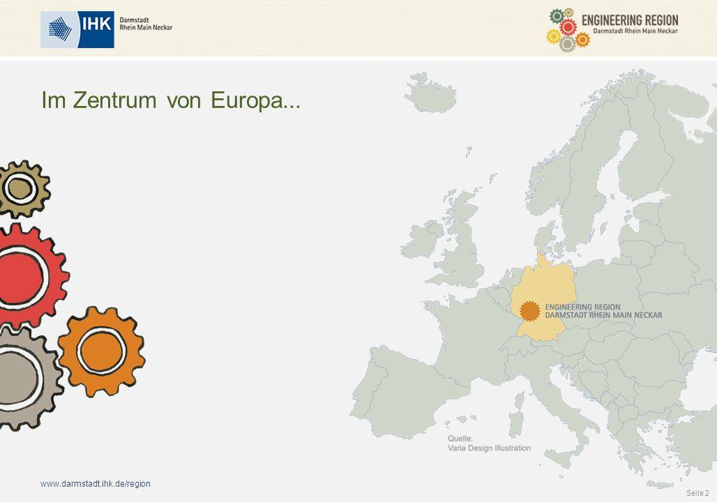 www.darmstadt.ihk.de/region Im Zentrum von Europa... Seite 2