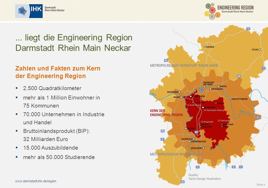 www.darmstadt.ihk.de/region... liegt die Engineering Region Darmstadt Rhein Main Neckar Zahlen und Fakten zum Kern der Engineering Region  2.500 Quad