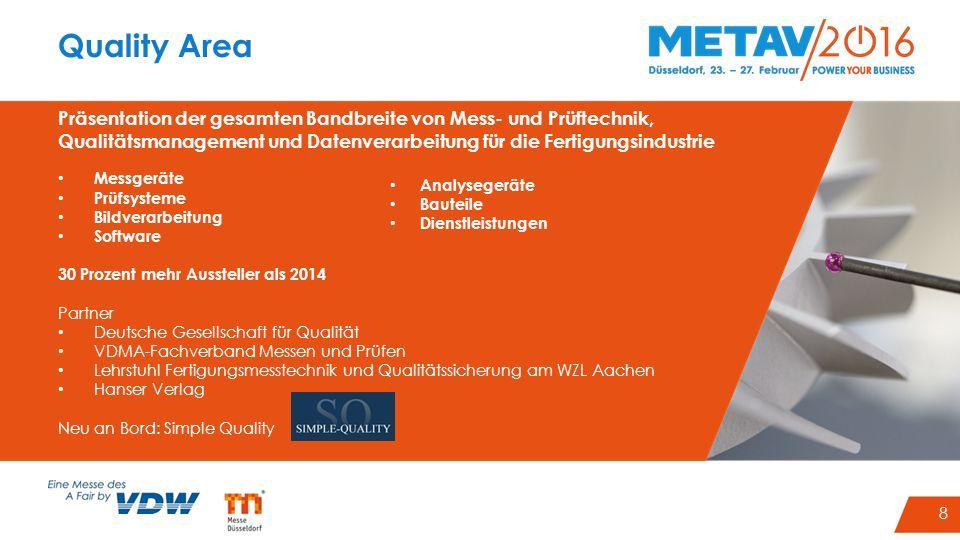 8 Quality Area Präsentation der gesamten Bandbreite von Mess- und Prüftechnik, Qualitätsmanagement und Datenverarbeitung für die Fertigungsindustrie M