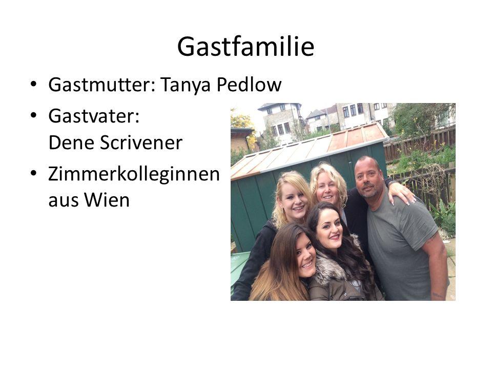 Gastfamilie Gastmutter: Tanya Pedlow Gastvater: Dene Scrivener Zimmerkolleginnen aus Wien