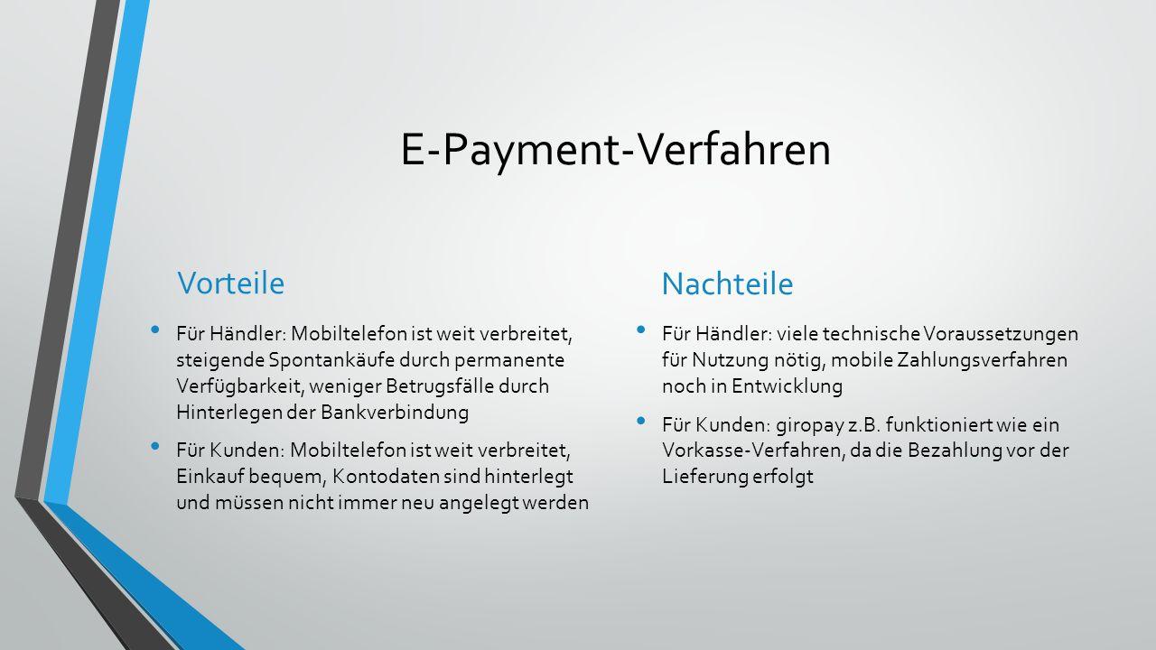 E-Payment-Verfahren Vorteile Für Händler: Mobiltelefon ist weit verbreitet, steigende Spontankäufe durch permanente Verfügbarkeit, weniger Betrugsfäll