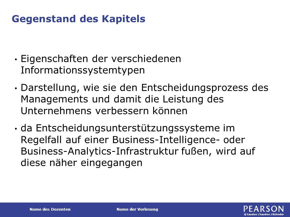 © Laudon /Laudon /Schoder Name des DozentenName der Vorlesung Strategische Entscheidungsfindung Festlegen der langfristigen Ziele, Ressourcen und Richtlinien eines Unternehmens
