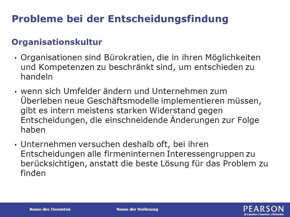 © Laudon /Laudon /Schoder Name des DozentenName der Vorlesung Probleme bei der Entscheidungsfindung Organisationen sind Bürokratien, die in ihren Mögl