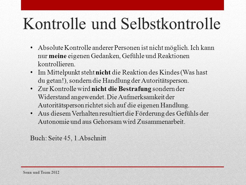 Kontrolle und Selbstkontrolle Absolute Kontrolle anderer Personen ist nicht möglich. Ich kann nur meine eigenen Gedanken, Gefühle und Reaktionen kontr