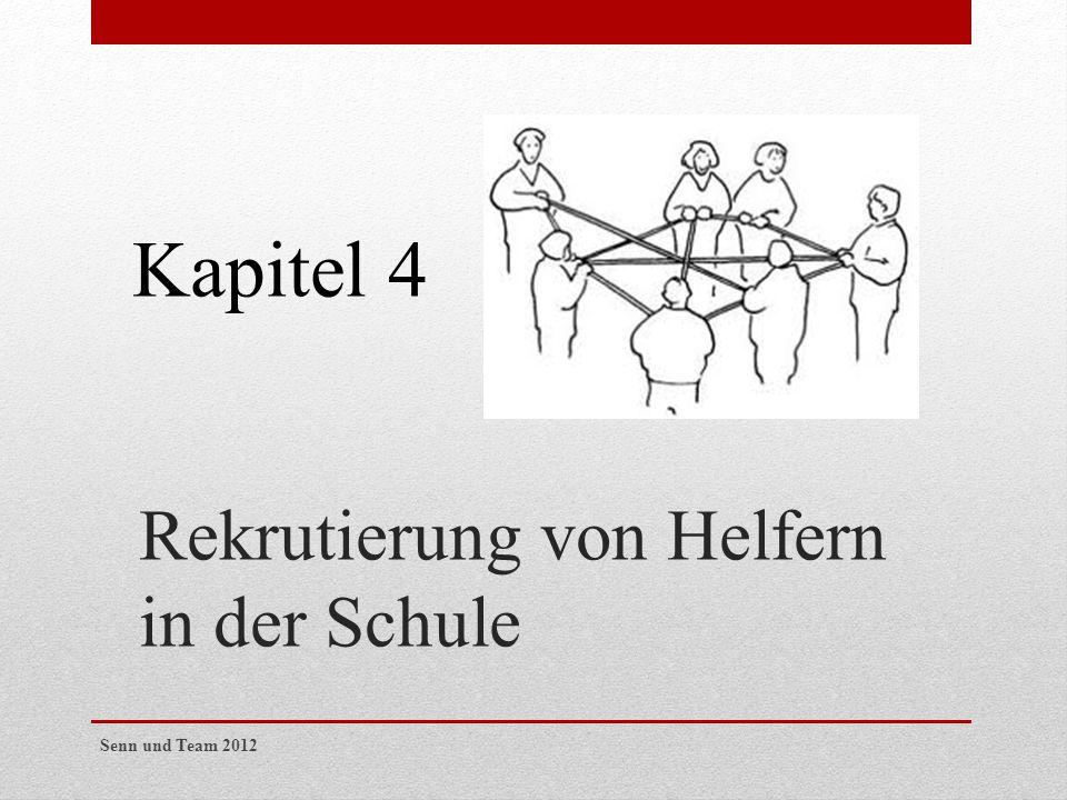 Rekrutierung von Helfern in der Schule Kapitel 4 Senn und Team 2012