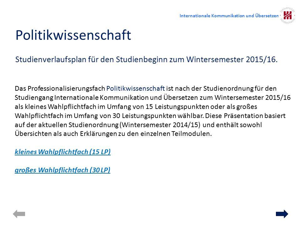 Politikwissenschaft Studienverlaufsplan für den Studienbeginn zum Wintersemester 2015/16.