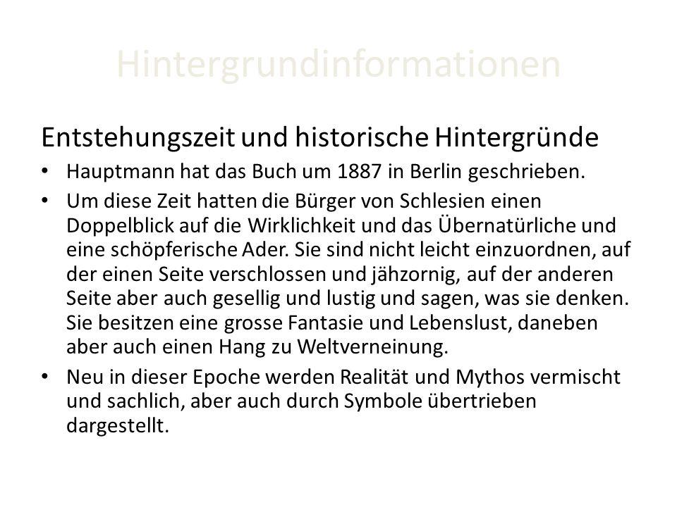 Hintergrundinformationen Entstehungszeit und historische Hintergründe Hauptmann hat das Buch um 1887 in Berlin geschrieben. Um diese Zeit hatten die B