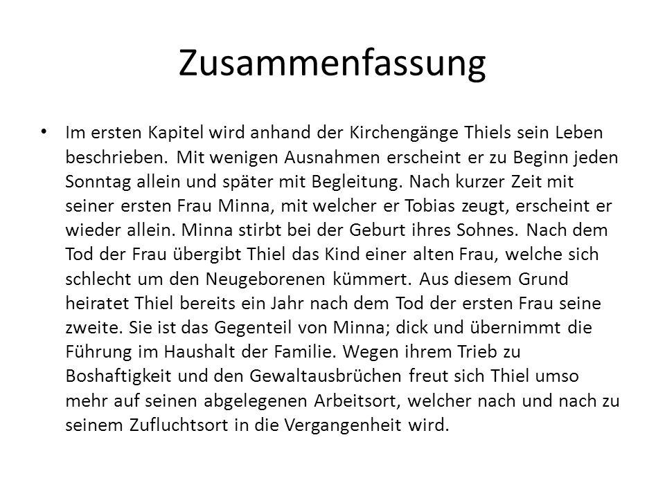Zusammenfassung Im ersten Kapitel wird anhand der Kirchengänge Thiels sein Leben beschrieben. Mit wenigen Ausnahmen erscheint er zu Beginn jeden Sonnt