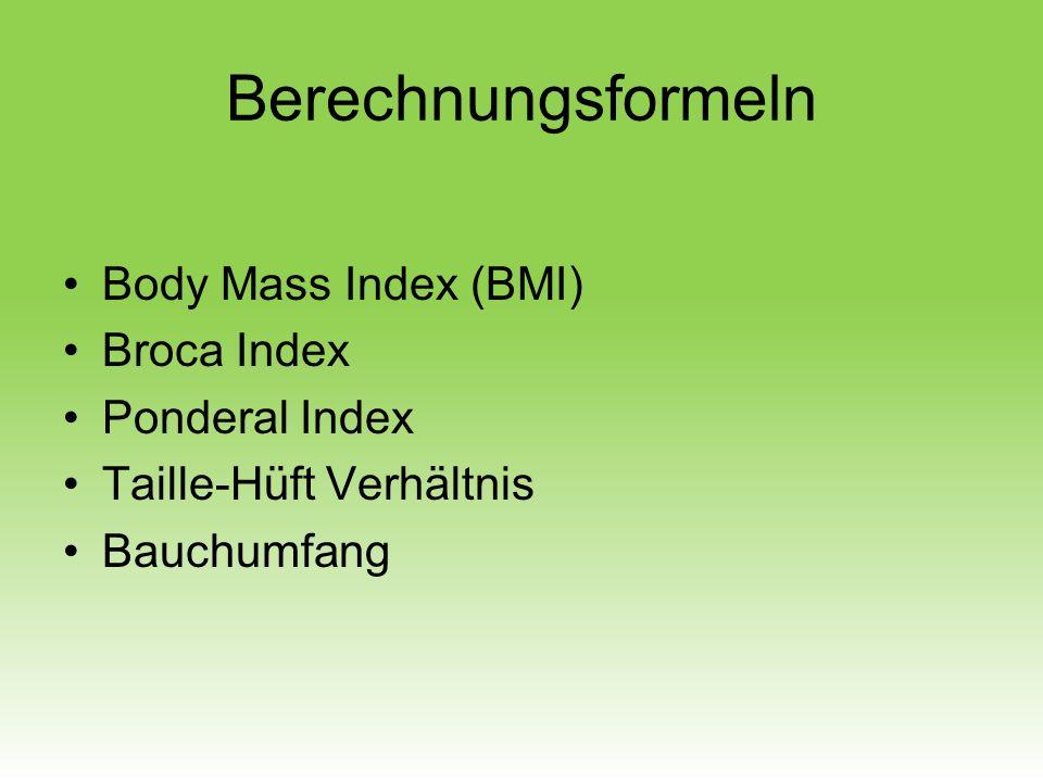 Berechnungsformeln Body Mass Index (BMI) Broca Index Ponderal Index Taille-Hüft Verhältnis Bauchumfang