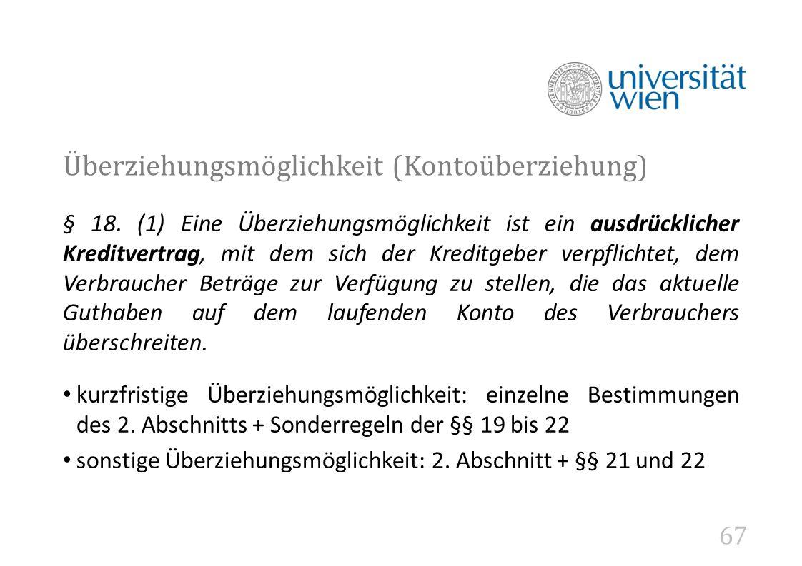 67 Überziehungsmöglichkeit (Kontoüberziehung) § 18.