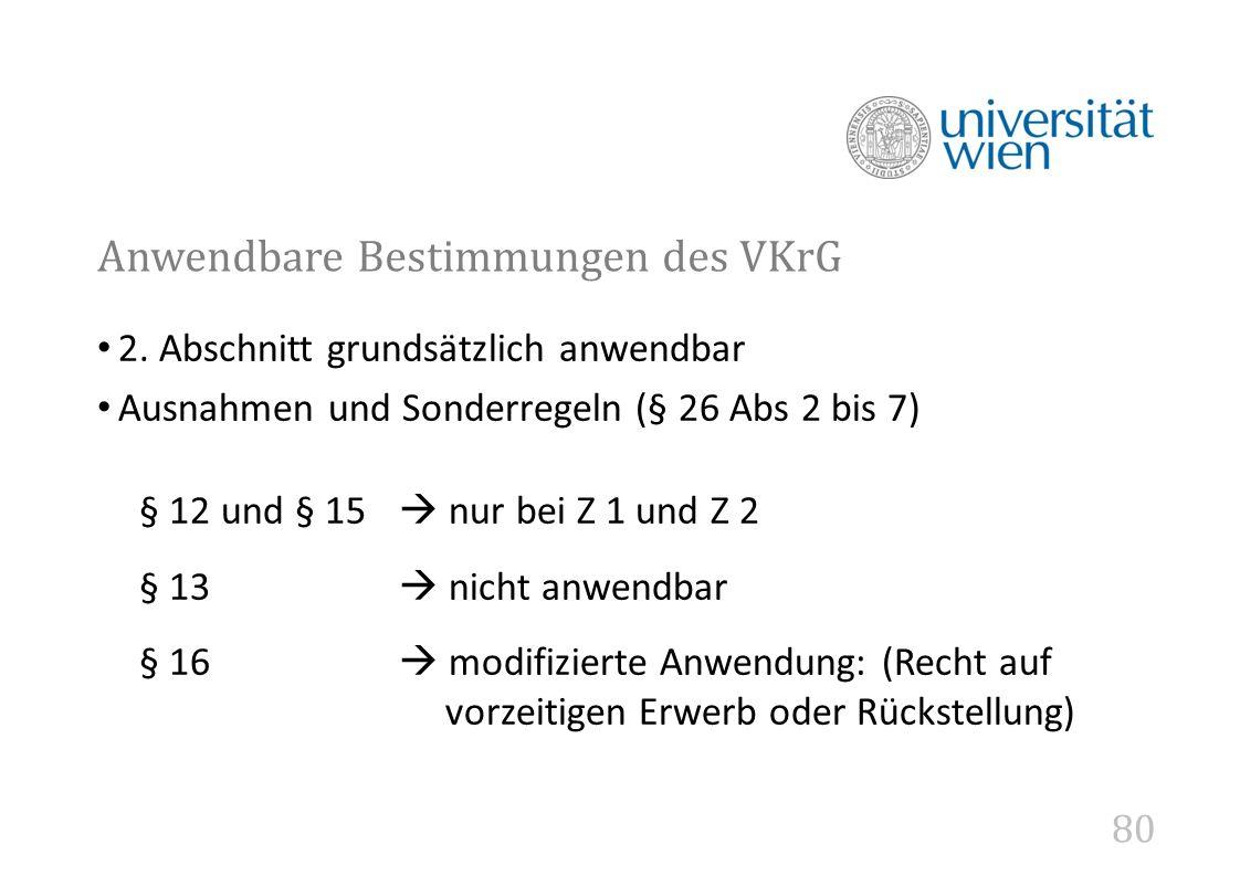 80 Anwendbare Bestimmungen des VKrG 2.