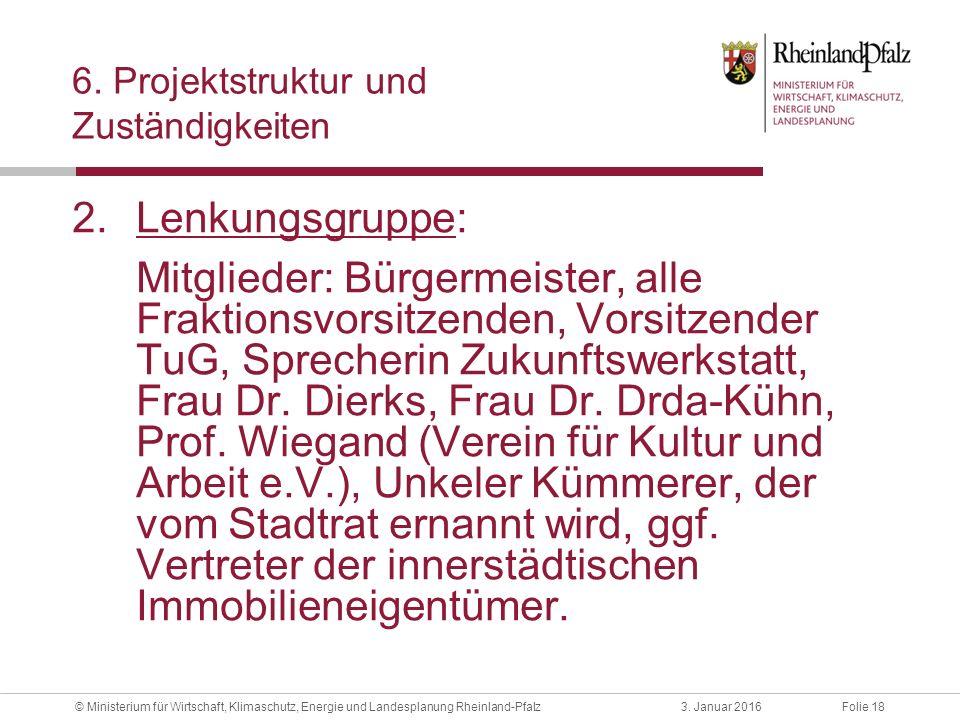 Folie 183. Januar 2016© Ministerium für Wirtschaft, Klimaschutz, Energie und Landesplanung Rheinland-Pfalz 6. Projektstruktur und Zuständigkeiten 2.Le