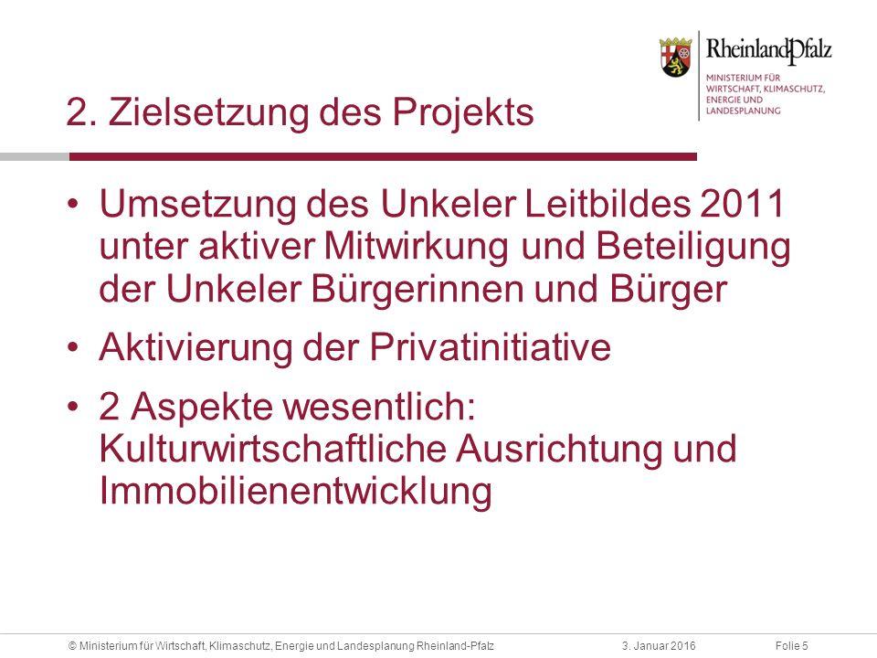Folie 53. Januar 2016© Ministerium für Wirtschaft, Klimaschutz, Energie und Landesplanung Rheinland-Pfalz 2. Zielsetzung des Projekts Umsetzung des Un