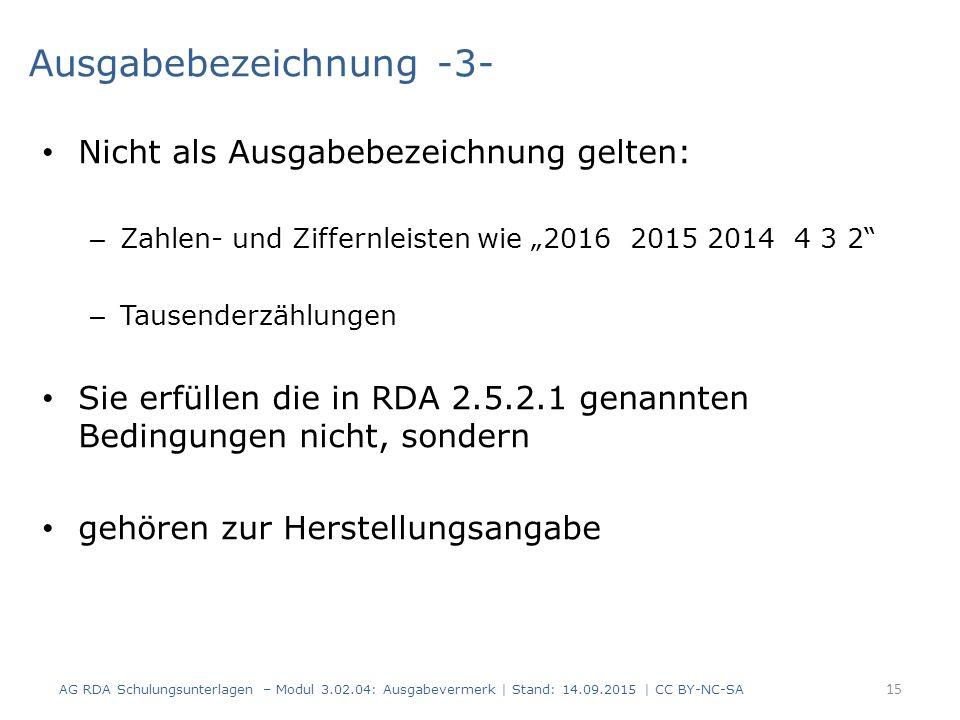 """Ausgabebezeichnung -3- Nicht als Ausgabebezeichnung gelten: – Zahlen- und Ziffernleisten wie """"2016 2015 2014 4 3 2"""" – Tausenderzählungen Sie erfüllen"""