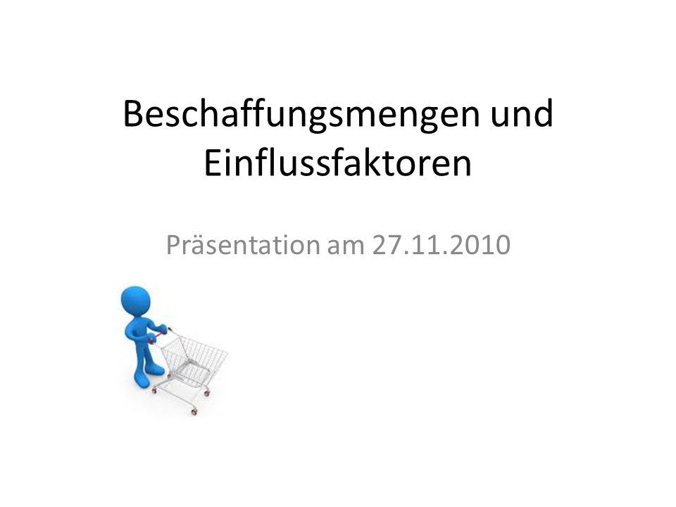 Beschaffungsmengen und Einflussfaktoren Präsentation am 27.11.2010
