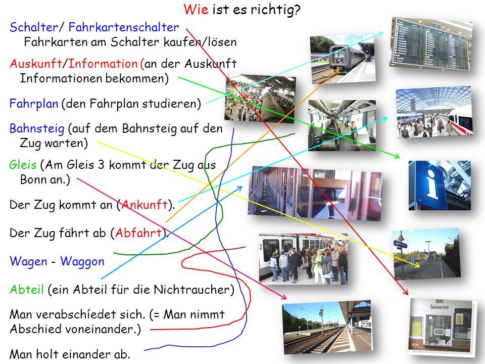 Was hören wir auf dem Bahnhof.Auf Gleis 7 fährt ein der Schnellzug nach Berlin.