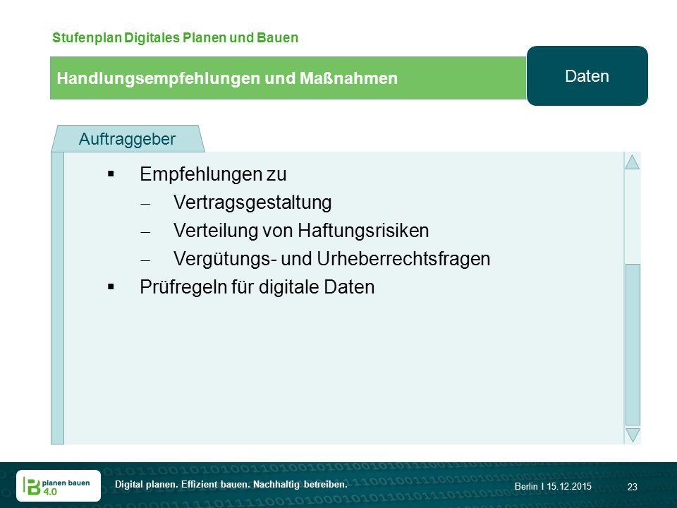 Digital planen. Effizient bauen. Nachhaltig betreiben. Berlin I 15.12.2015 23 Handlungsempfehlungen und Maßnahmen Stufenplan Digitales Planen und Baue