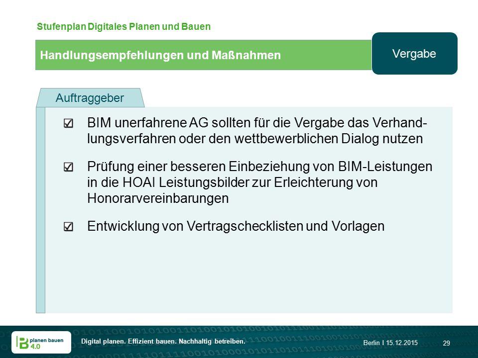 Digital planen. Effizient bauen. Nachhaltig betreiben. Berlin I 15.12.2015 29 Handlungsempfehlungen und Maßnahmen Stufenplan Digitales Planen und Baue