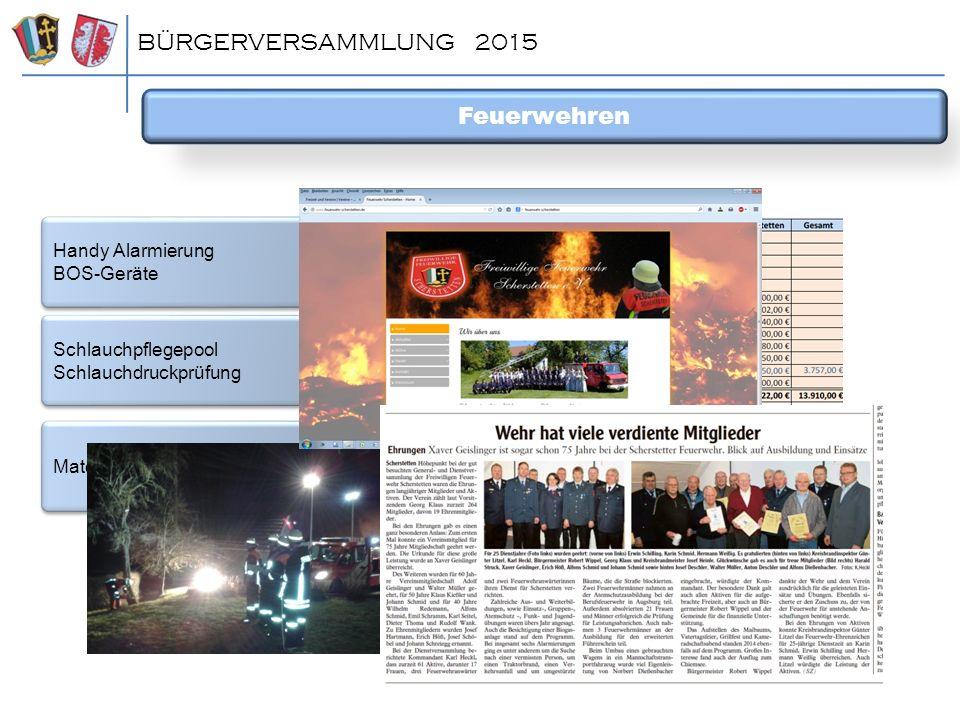 BÜRGERVERSAMMLUNG 2015 Feuerwehren Handy Alarmierung BOS-Geräte Handy Alarmierung BOS-Geräte Schlauchpflegepool Schlauchdruckprüfung Schlauchpflegepoo