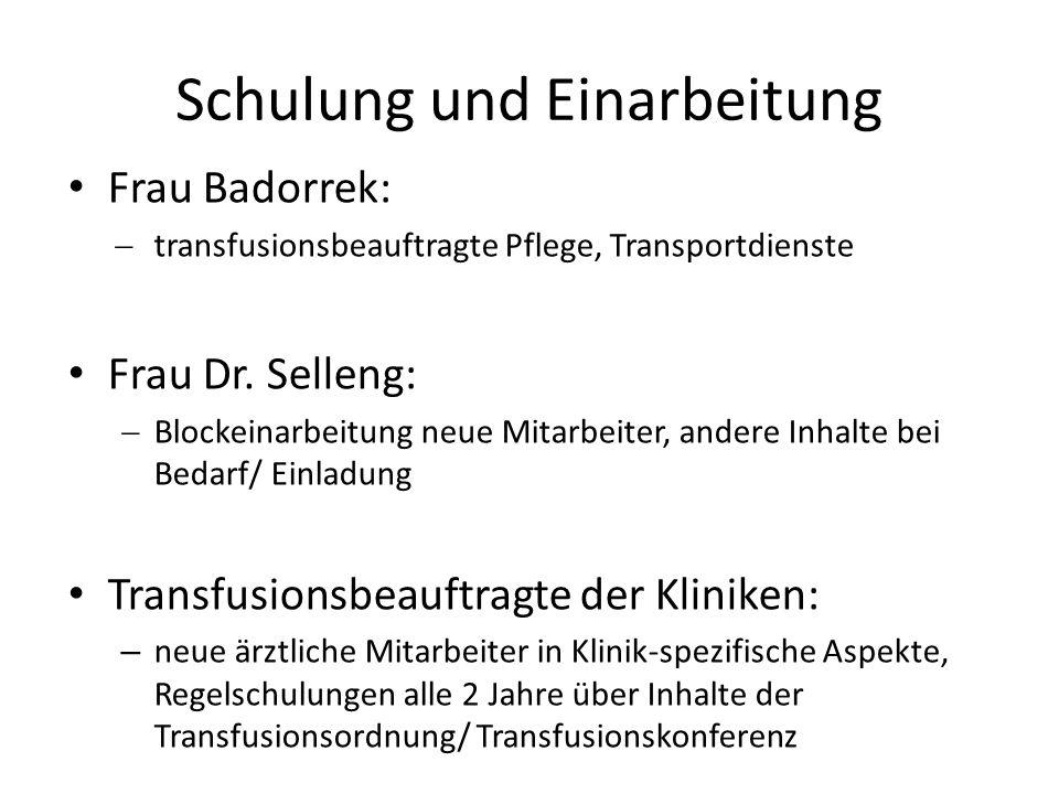 Schulung und Einarbeitung Frau Badorrek:  transfusionsbeauftragte Pflege, Transportdienste Frau Dr.