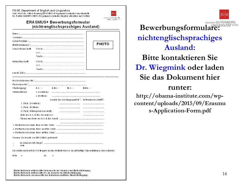 Bewerbungsformulare: nichtenglischsprachiges Ausland: Bitte kontaktieren Sie Dr.