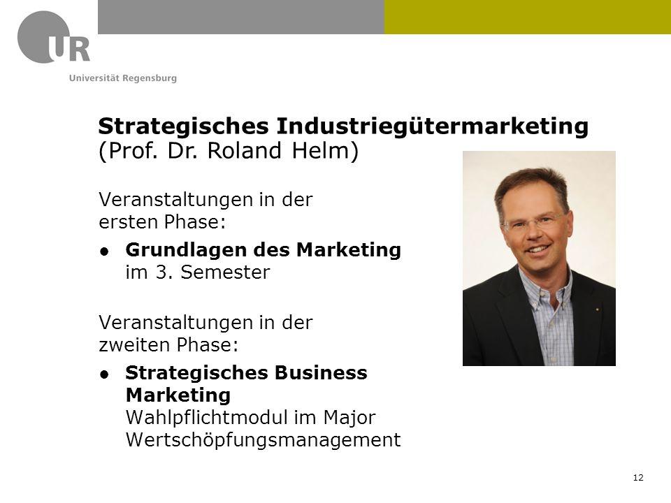 Veranstaltungen in der ersten Phase: ●Grundlagen des Marketing im 3. Semester Veranstaltungen in der zweiten Phase: ●Strategisches Business Marketing