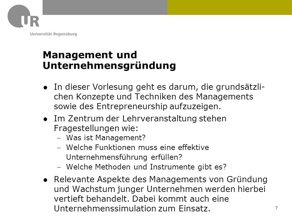 ●In dieser Vorlesung geht es darum, die grundsätzli- chen Konzepte und Techniken des Managements sowie des Entrepreneurship aufzuzeigen. ●Im Zentrum d