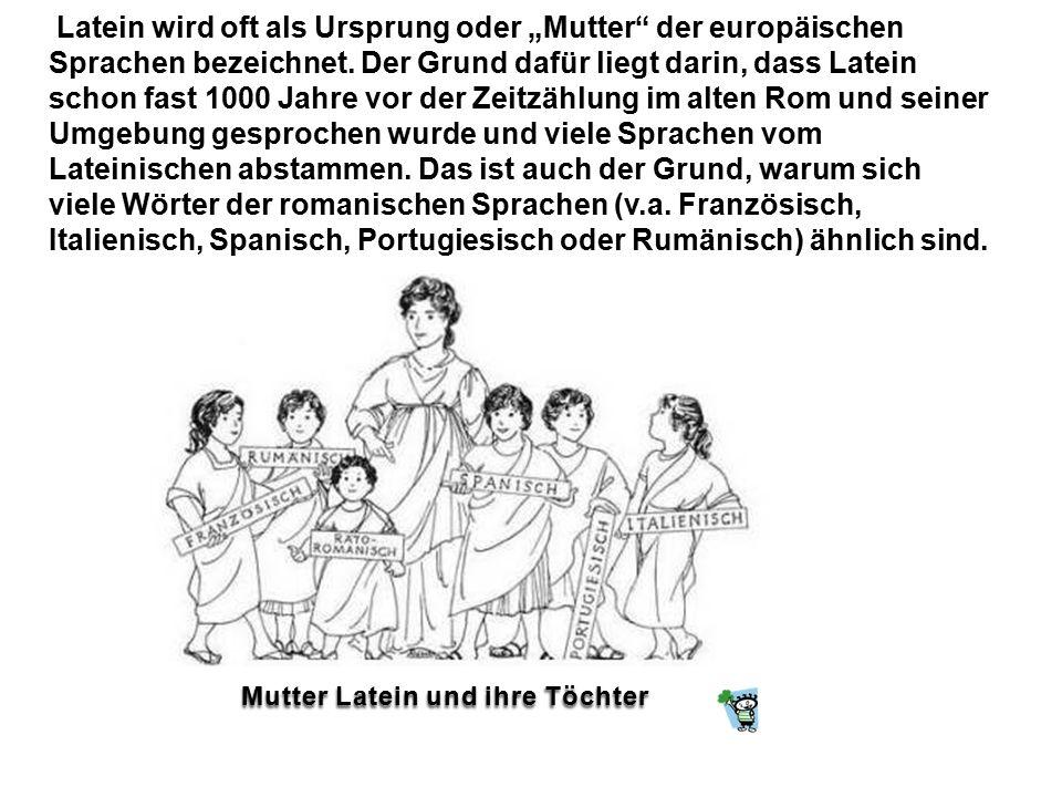 """Latein wird oft als Ursprung oder """"Mutter der europäischen Sprachen bezeichnet."""