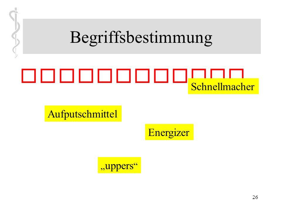 25 Begriffsbestimmung von lat. stimulus (Stachel, Antrieb, Reiz) abgeleitet charakteristisch: anregende und leistungssteigernde Wirkungskomponente Sti