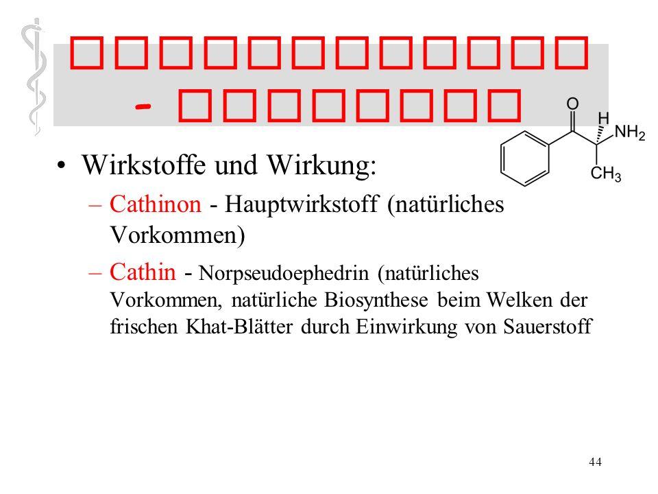 """43 Stimulanzien - Cathinon Wirkstoffe und Wirkung: –Cathinon nach aktuellen Erkenntnissen der Hauptwirkstoff """"natürliches Amfetamin"""" zentral-erregende"""