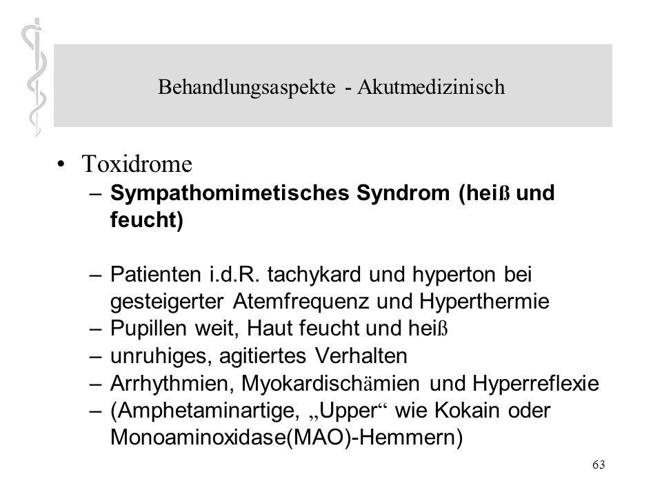 62 Behandlungsaspekte - Akutmedizinisch Anamnese: – Was wurde eingenommen.