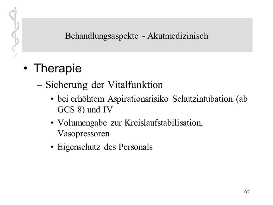 66 Behandlungsaspekte - Akutmedizinisch Toxidrome – Cholinerges Syndrom (tr ä nend und mit Bauchschmerzen) – Patienten eher bradykard – enge Pupillen