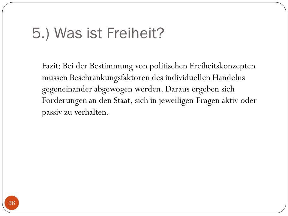 5.) Was ist Freiheit.
