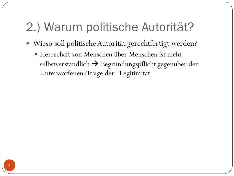 2.) Warum politische Autorität.Wieso soll politische Autorität gerechtfertigt werden.