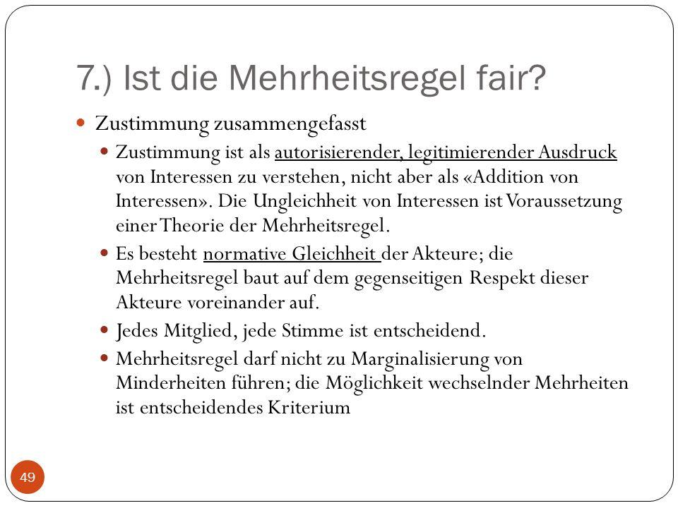 7.) Ist die Mehrheitsregel fair.