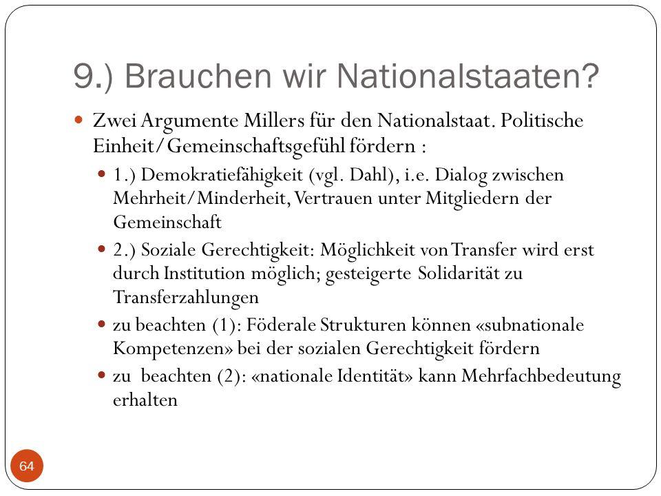 9.) Brauchen wir Nationalstaaten.Zwei Argumente Millers für den Nationalstaat.