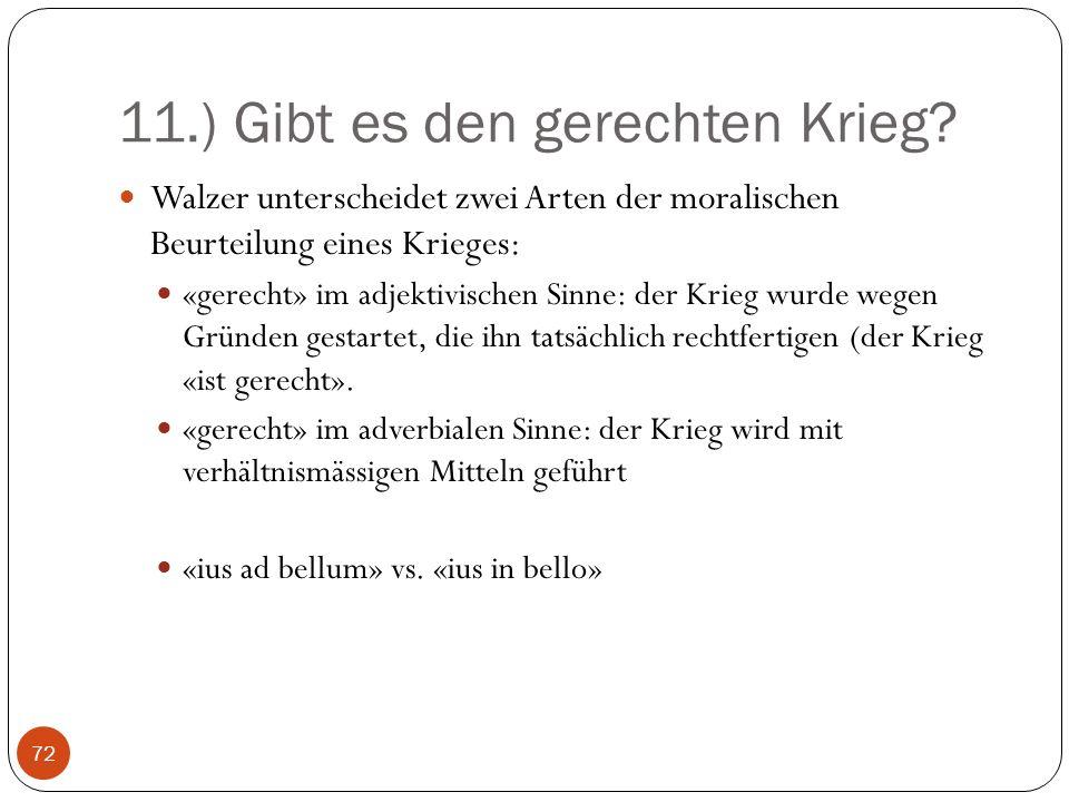 11.) Gibt es den gerechten Krieg.