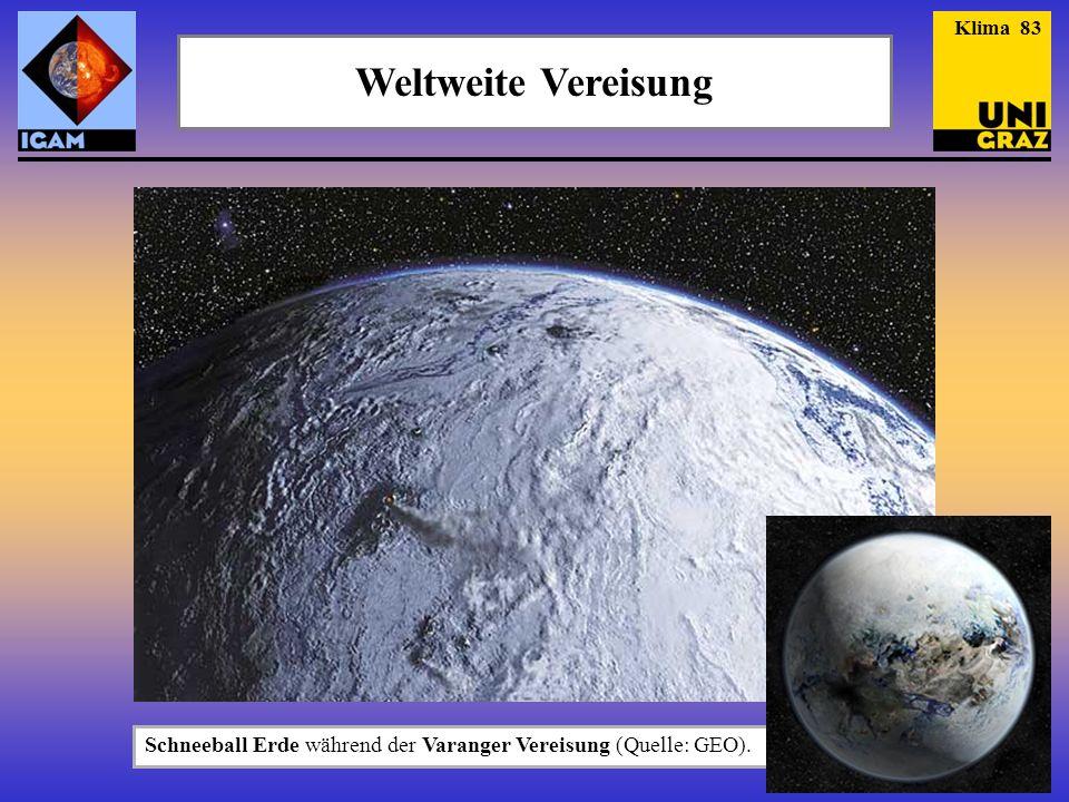 Weltweite Vereisung Schneeball Erde während der Varanger Vereisung (Quelle: GEO). Klima 83