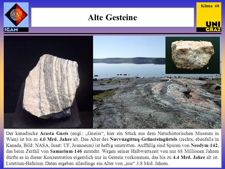 """Alte Gesteine Der kanadische Acasta Gneis (engl.: """"Gneiss"""", hier ein Stück aus dem Naturhistorischen Museum in Wien) ist bis zu 4.0 Mrd. Jahre alt. Da"""
