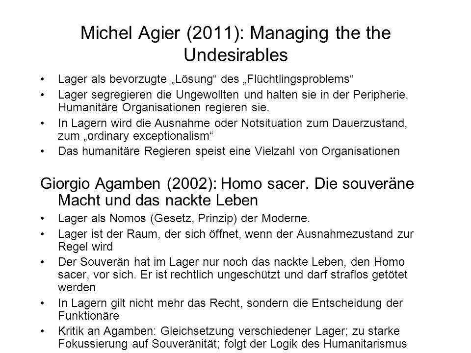 """Michel Agier (2011): Managing the the Undesirables Lager als bevorzugte """"Lösung des """"Flüchtlingsproblems Lager segregieren die Ungewollten und halten sie in der Peripherie."""