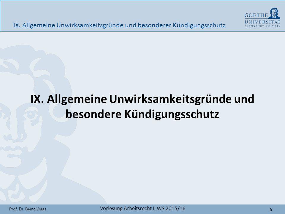 0 Prof. Dr. Bernd Waas Vorlesung Arbeitsrecht II WS 2015/16 IX.