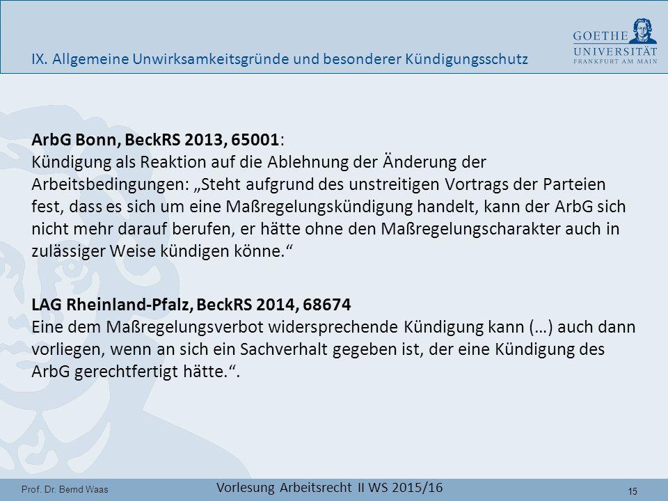 15 Prof. Dr. Bernd Waas Vorlesung Arbeitsrecht II WS 2015/16 IX.