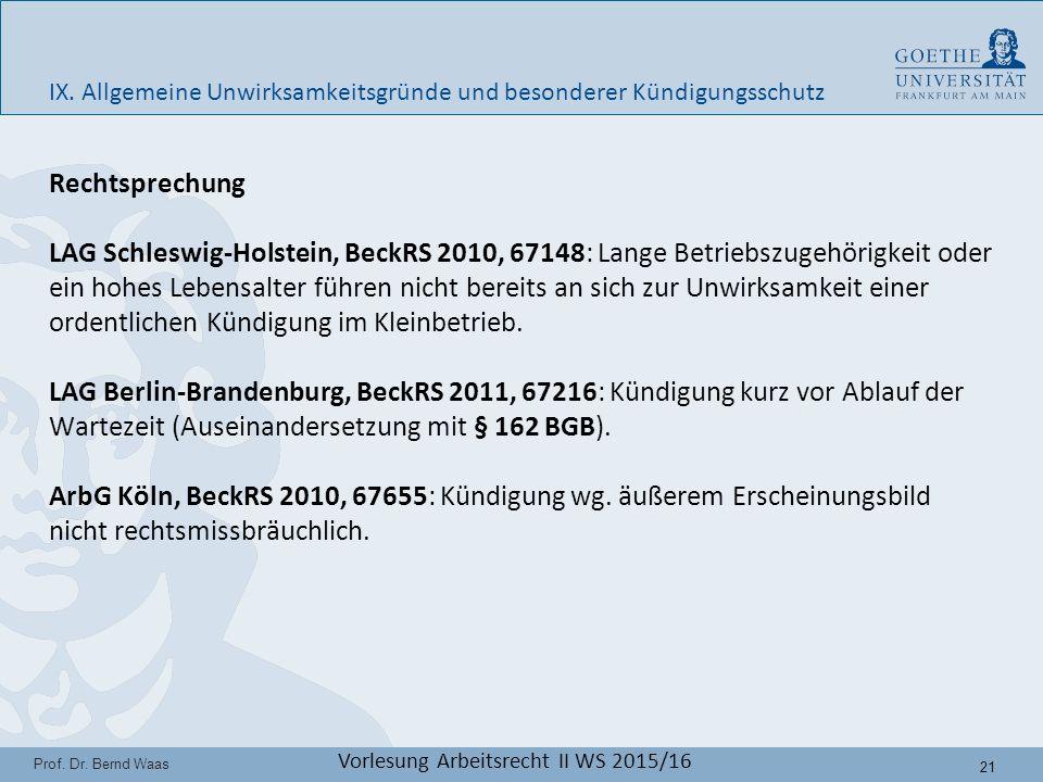 21 Prof. Dr. Bernd Waas Vorlesung Arbeitsrecht II WS 2015/16 IX.