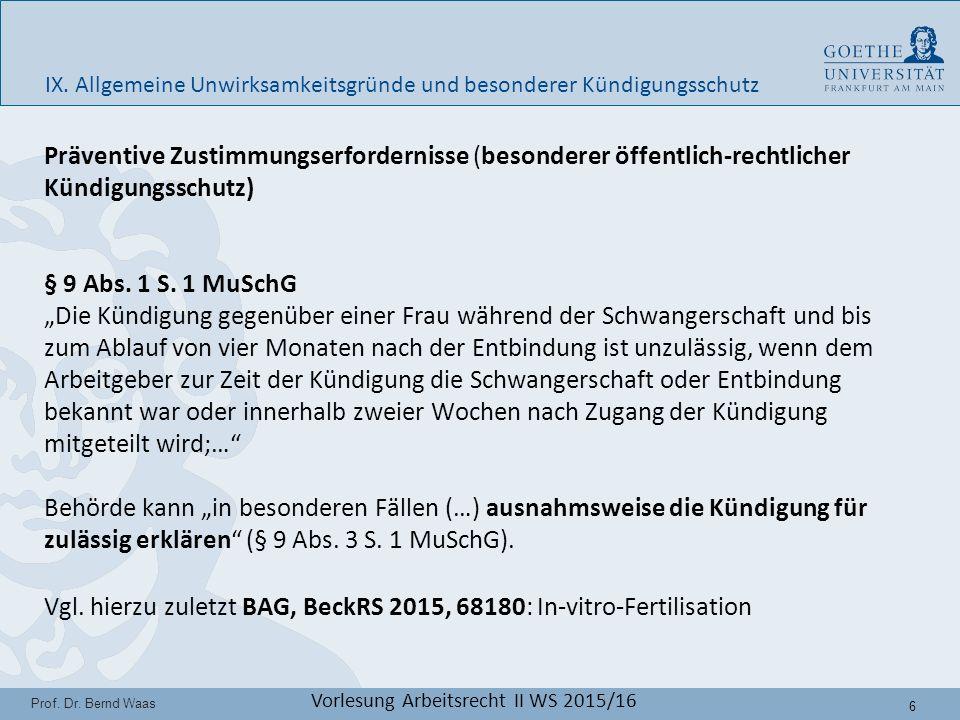 7 Prof.Dr. Bernd Waas Vorlesung Arbeitsrecht II WS 2015/16 IX.
