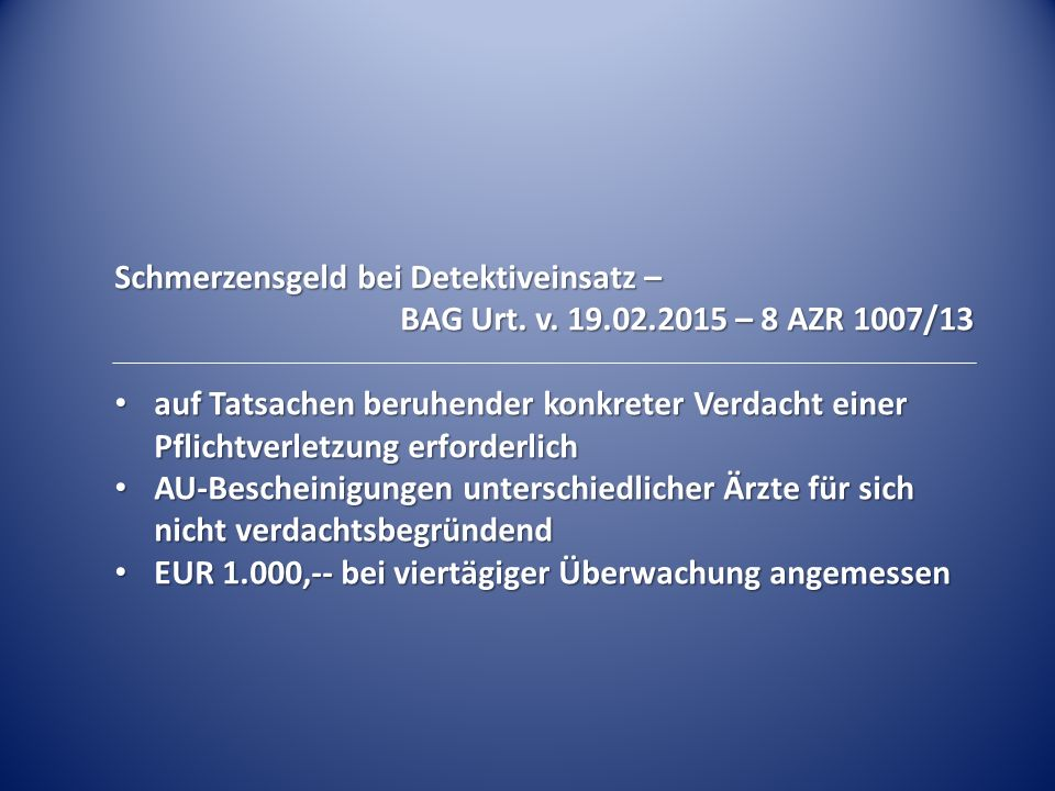 Schmerzensgeld bei Detektiveinsatz – BAG Urt. v. 19.02.2015 – 8 AZR 1007/13 auf Tatsachen beruhender konkreter Verdacht einer Pflichtverletzung erford