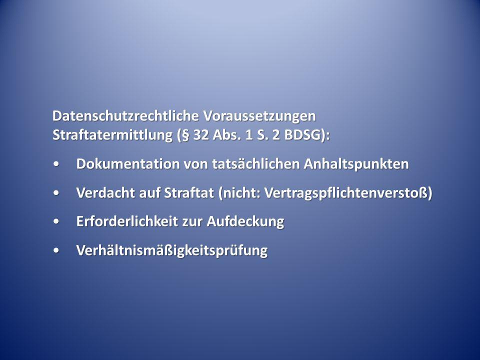 Datenschutzrechtliche Voraussetzungen Straftatermittlung (§ 32 Abs.