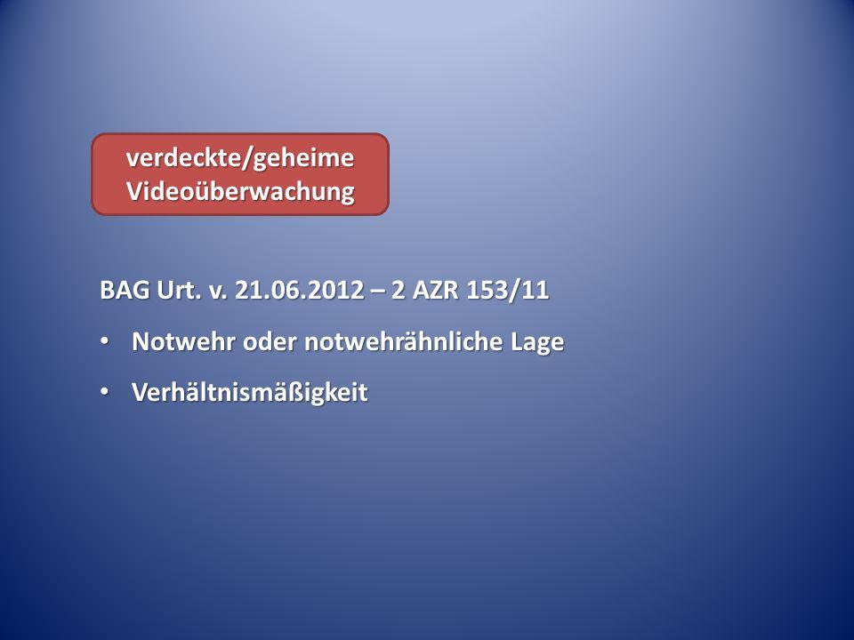 BAG Urt. v. 21.06.2012 – 2 AZR 153/11 Notwehr oder notwehrähnliche Lage Notwehr oder notwehrähnliche Lage Verhältnismäßigkeit Verhältnismäßigkeit